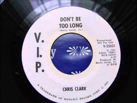 CHRIS CLARK --   DON'T BE TOO LONG-- SAMPLE  PROMOTINAL  PUBLIC--