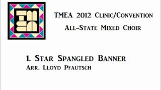 tmea all state mixed choir 2012 the star spangled banner