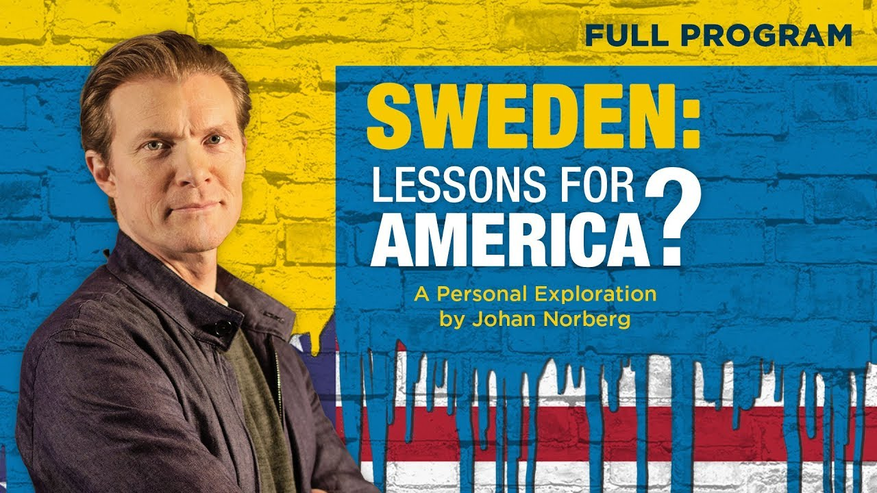 Sweden: Lessons for America? - Full Video