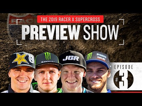 2019 Monster Energy Racer X Supercross Preview Show: Episode 3, The Rookies