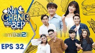 """Khi Chàng Vào Bếp   Mùa 2 - Tập 32: Pháp sư mù Huỳnh Lập, Minh Dự liên tục """"đá xéo"""" nhau"""