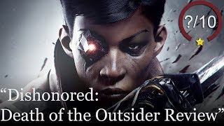 Dishonored: Death of the Outsider Review (Video Game Video Review)
