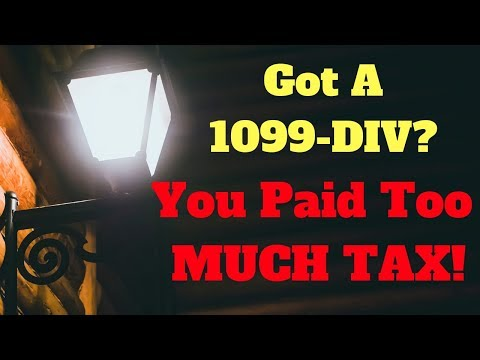 If You Get A 1099-Div Tax Form You Paid Too Much Tax!