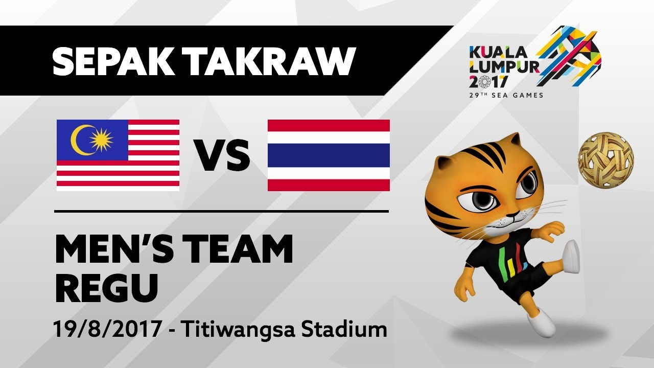 KL2017 29th SEA Games | Men's Sepak Takraw TEAM REGU - MAS ...
