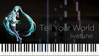 Tell Your World - livetune (Synthesia)