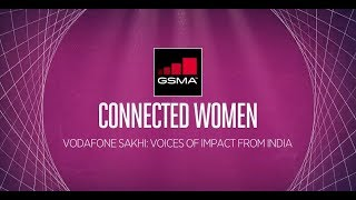 Vodafone Sakhi: Voices of Impact from India
