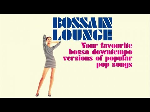 Top Bossa Nova Jazz in Lounge - 2 Hours of non stop Popular Music