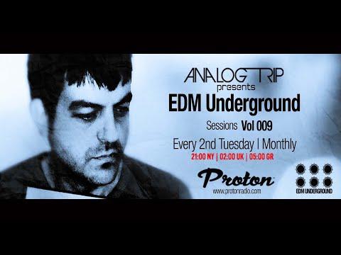Analog Trip @ EDM Underground Sessions Vol 009 Protonradio 12-1-2016 / Free Download ▲ Deep House