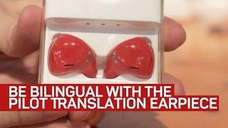The Pilot Translation Earpiece bridges the language barrier