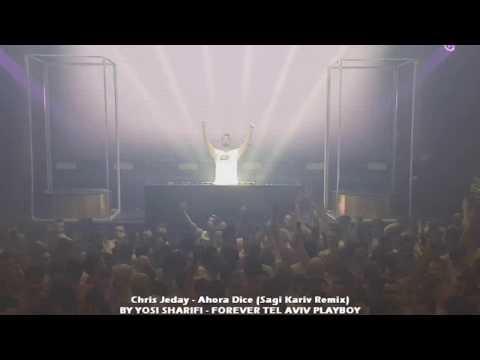 Chris Jeday - Ahora Dice (Sagi Kariv Remix) 16.2.18