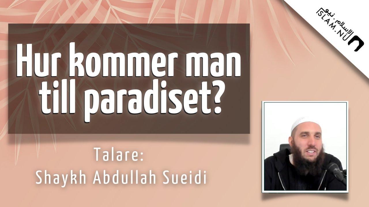 Hur kommer man till Paradiset?   Shaykh Abdullah Sueidi