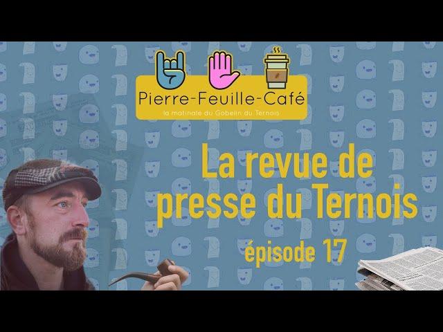 Pierre, feuille, café - La revue de presse hebdomadaire du Gobelin du Ternois