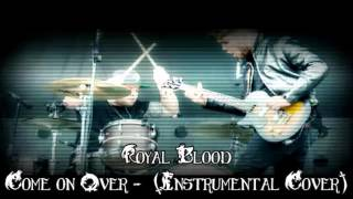 Royal Blood - Come on Over (Instrumental Cover)