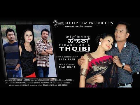 Piranglakta Thoibi || Manipuri Film || Full Movie