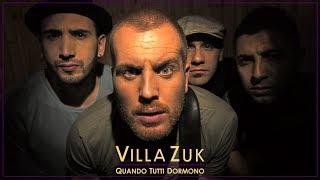 VillaZuk - QUANDO TUTTI DORMONO (Official Video)