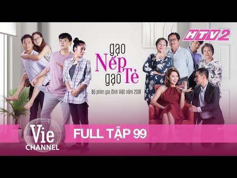 GẠO NẾP GẠO TẺ - Tập 99 - FULL | Phim Gia Đình Việt 2018