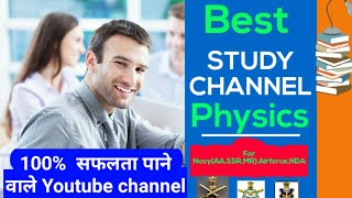 Best channel || Best Study Channel|| Best YouTube' ere|| Defence Best Channel||Best Physics channel