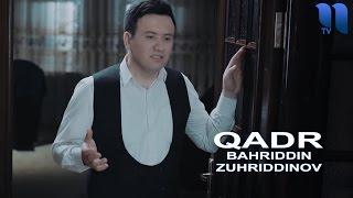 Bahriddin Zuhriddinov Qadr Бахриддин Зухриддинов Кадр