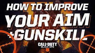 HOW TO IMPROVE YOUR AIM/GUNSKILL ON BLACK OPS 4