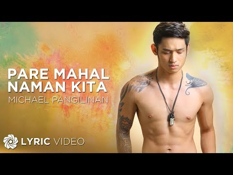 Michael Pangilinan - Pare Mahal Naman Kita (Official Lyric video)