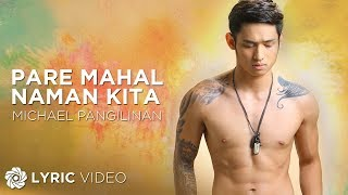 Michael Pangilinan - Pare Mahal Naman Kita (Official Lyric video)