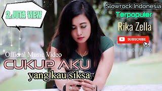 Slow Rock Terbaru 2021 - Cukup Aku Yang Kau Siksa - Rika Zella (Official Music Video)