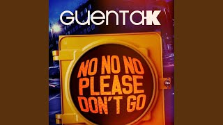 Guenta K - No No No (Please Don