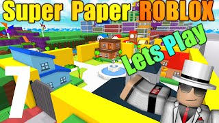 [ROBLOX: Super Paper ROBLOX] - Let Play/Walkthrough Ep 7 - Escaping 1x1x1x1/The Void