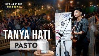 TANYA HATI - PASTO (LIRIK) LIVE AKUSTIK COVER BY TRI SUAKA  -PENDOPO LAWAS