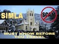Simla scams || 6 points you must know before traveling to simla / shimla himachal pradesh in hindi.