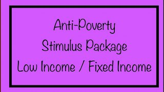 Anti-Poverty Stimulus Package for Low Income & Fixed Income