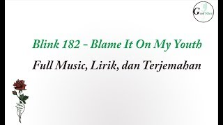 Gambar cover Blink 182  -  Blame it on my youth (Full Lirik dan Terjemahan)