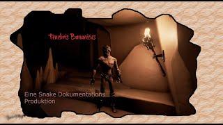 Tenebris Bananicus | Snake Dokumentationen