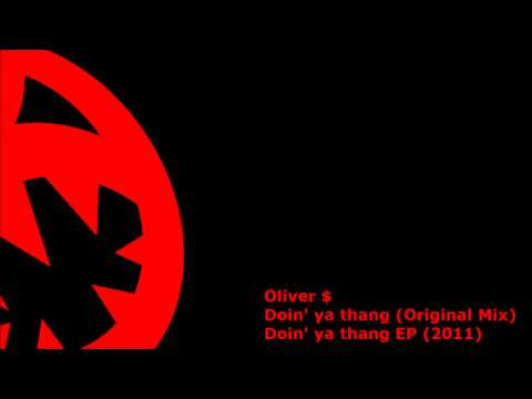 Oliver $ - Doin' ya thang (HQ Original Mix)
