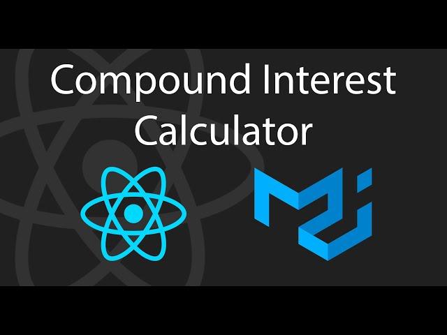 Building a Compound Interest Calculator | React Tutorial