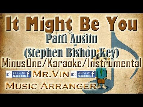 It Might Be You - Patti Ausitn (Stephen Bishop Key) - MinusOne/Karaoke/Instrumental HQ