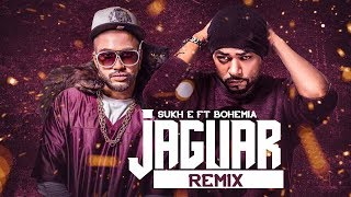 Jaguar (Audio Remix) | DJ Chetas | Muzical Doctorz Sukhe Feat Bohemia | Latest Remix Song 2018