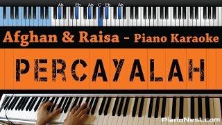 Afghan & Raisa Percayalah Lower Key Piano Karaoke / Sing Along
