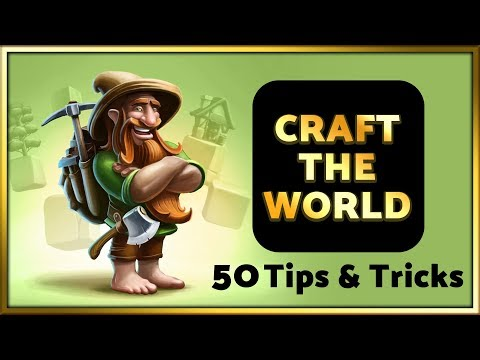 Craft The World - 50 Tips & Tricks