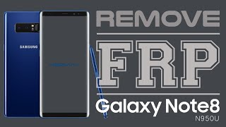 Bypass Google Account SAMSUNG GALAXY NOTE 8 N950U Android 8.0.0 Oreo