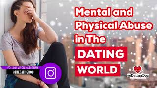 Dating Doc Podcast | Mental & Physical Abuse In The Dating World