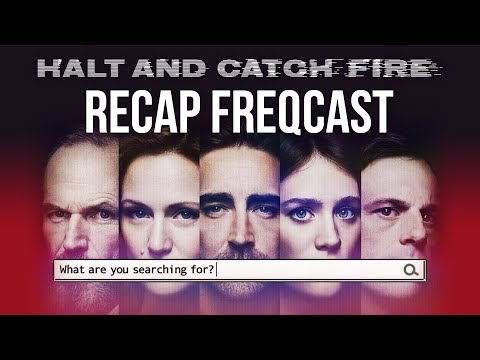 "Halt and Catch Fire Recap FREQCast 5: Season 4, Episode 7, ""Who Needs a Guy"""