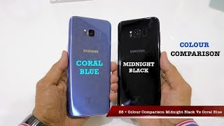 Galaxy S8 Plus Coral Blue Vs Midnight Black Colour Comparison