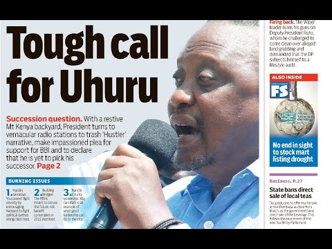 Tough call for Uhuru, former VP takes on DP Ruto over land grab claims | Press Review