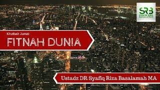 FItnah Dunia   -   Ustadz DR Syafiq Riza Basalamah MA