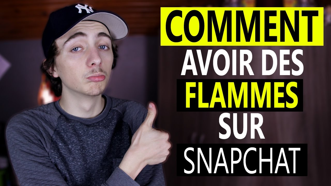 comment avoir des flammes sur snapchat youtube. Black Bedroom Furniture Sets. Home Design Ideas