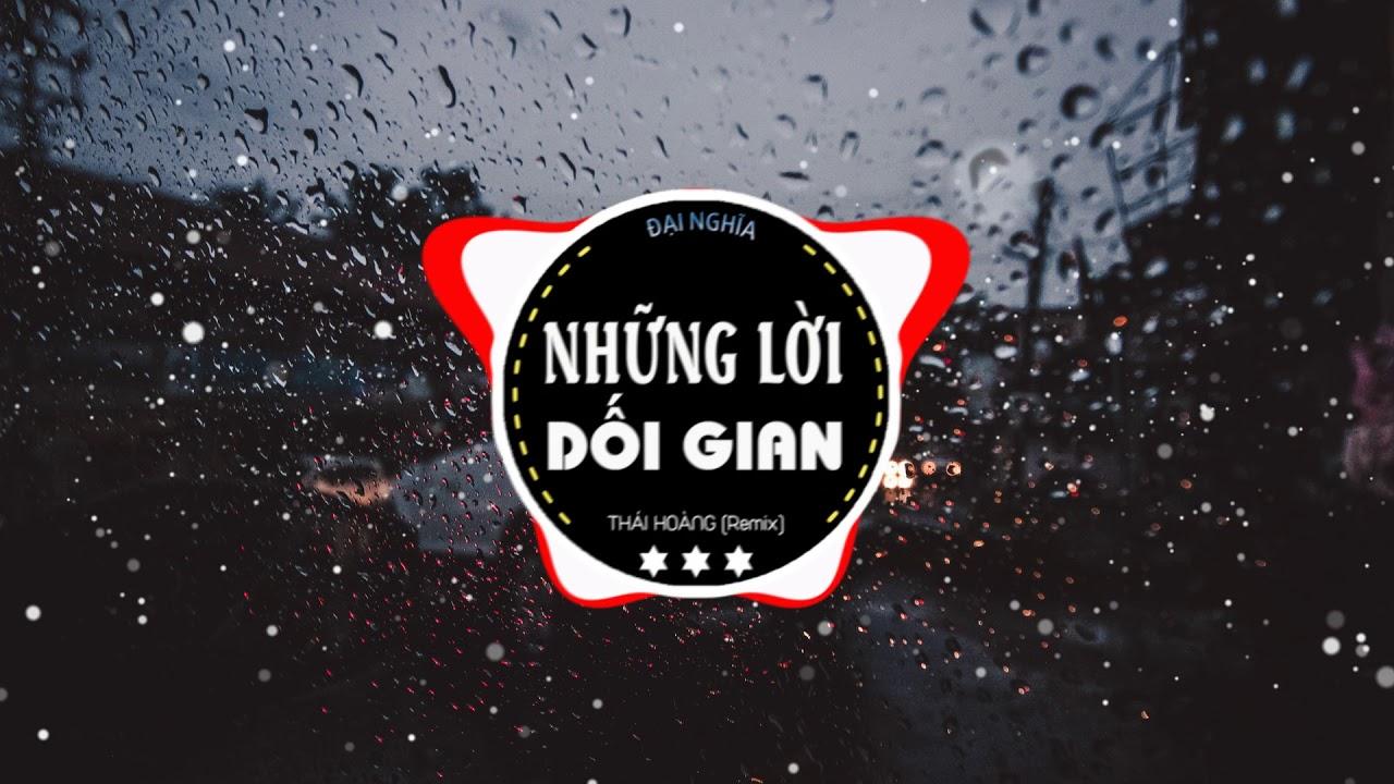 Những lời dối gian Remix | DJ Thái hoàng