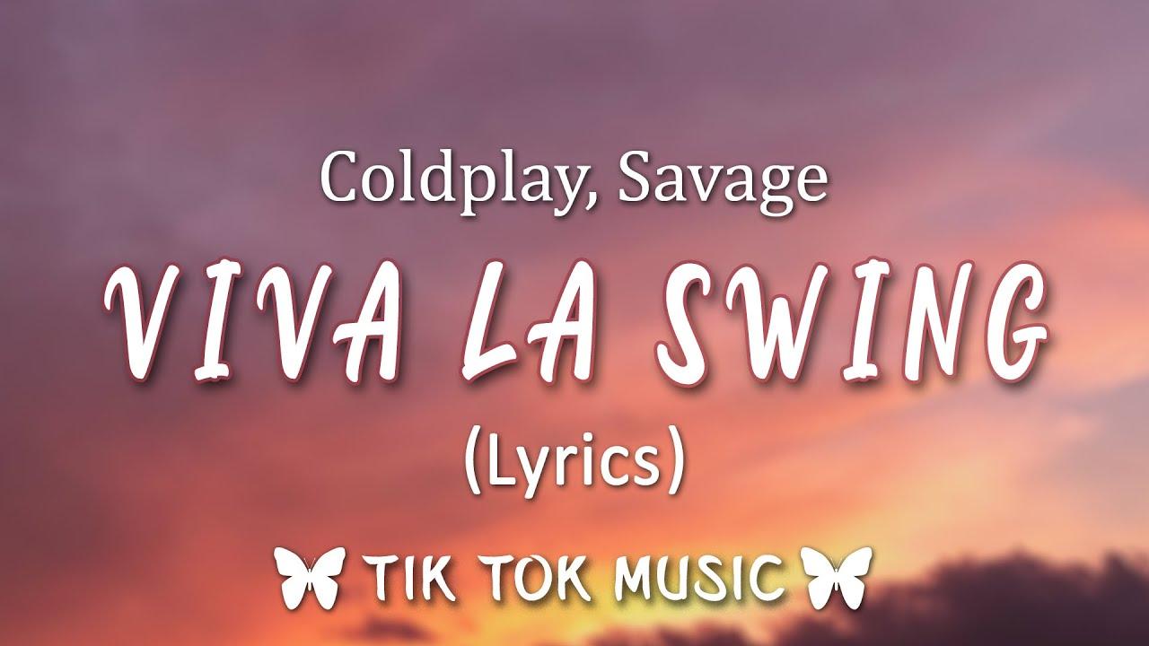 Download Coldplay, Savage - Viva La Vida X Swing (Viva La Swing) (Lyrics) {Mashup} [TikTok Song]