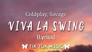 Coldplay, Savage - Viva La Vida X Swing (Viva La Swing) (Lyrics) {Mashup} [TikTok Song]