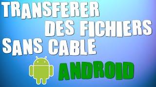 COMMENT TRANSFERER DES FICHIERS SANS CABLE SUR Android (via ftp) [FR]